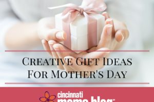 Creative Gift IdeasFor Mother's Day