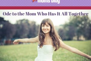 Ode to the Mom Who Has It All Together