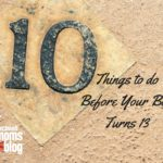 10 Things To Do Before Your Boy Turns 13