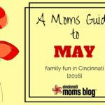 A Moms Guide to May: Family Fun in Cincinnati {2016}