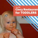 Top Five Cincy Restaurants for Toddlers