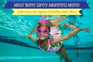 What YOU Need to Know About Water Safety Awareness Month