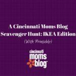 A Cincinnati Moms Blog Scavenger Hunt: IKEA Edition {With Printable}