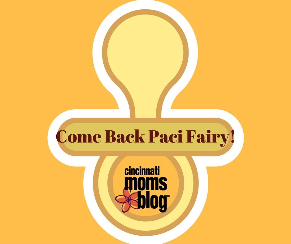 Come Back Paci Fairy!
