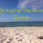 Bringing Vacation Home: Some Tips for Summer Fun