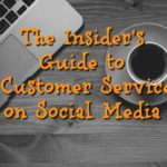 The Insider's Guide to Customer Service on Social Media