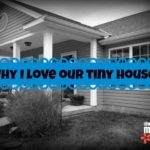 Why I Love Our Tiny House