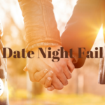Date Night Fail