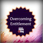 Overcoming Entitlement
