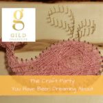 Gild Collective: The Craft Party You Have Been Dreaming About