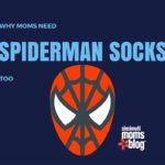 Why Moms Need Spiderman Socks Too