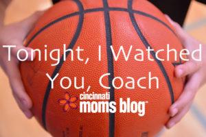 tonight i watched you coach