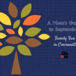 A Moms Guide to September: Family Fun in Cincinnati {2016}