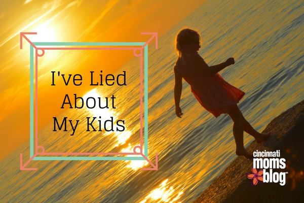 I've Lied About My Kids