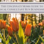 The Cincinnati Moms Guide to Consultant Run Businesses