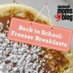 Back to School: Freezer Breakfasts