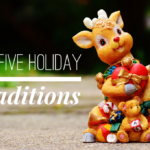 Our Five Holiday Traditions