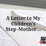 A Letter to My Children's Step-Mother