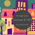 The Complete Guide to Cincinnati & NKY Neighborhoods