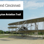 Beyond Cincinnati: The Dayton Aviation Trail