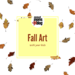 Fall Art With Your Kids