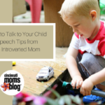 How to Talk With Your Child: Speech Tips from an Introverted Mom