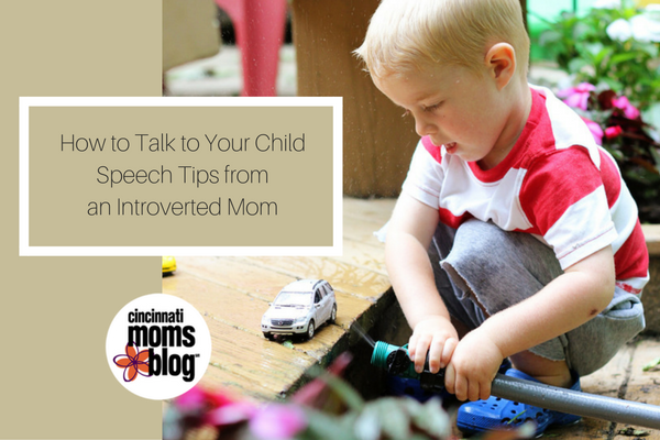how-to-talk-to-your-childspeech-tips-from-an-introverted-mom