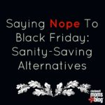 Saying NOPE to Black Friday: Sanity-Saving Alternatives