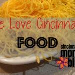 We Love Cincinnati: Food