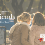 An Ode to Friends, Part 2