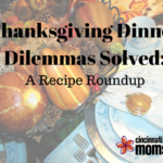 Thanksgiving Dinner Dilemmas Solved: A Recipe Roundup