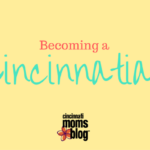 Becoming a Cincinnatian!