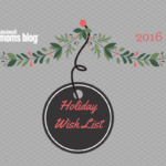 The Cincinnati Moms Blog Holiday Wish List {2016}