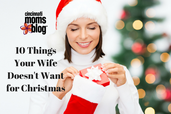 10 things your wife doesnt wantfor christmas
