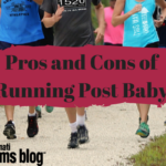 Pros and Cons of Running Post Baby