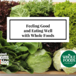 Feeling Good and Eating Well with Whole Foods