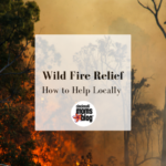 Wildfire Relief – How to Help Locally