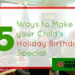 5 Ways to Make Your Child's Holiday Birthday Special