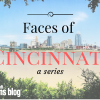 Faces of Cincinnati