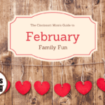 The Cincinnati Mom's Guide to February Family Fun {2017}