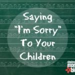 """Saying """"I'm Sorry"""" to Your Children"""