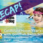 Recap of Noon Year's Eve with Goldfish Swim School {Event}