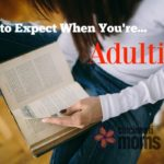 What to Expect When You're Adulting