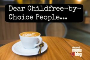 Dear Childfree - by - Choice People