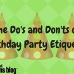 The Do's and Don'ts of Birthday Party Etiquette