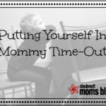Mommy, You're In Time-Out!