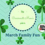 The Cincinnati Mom's Guide to March Family Fun {2017}