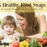 5 Healthy Food Swaps to Add More Vitamins into Your Child's Diet