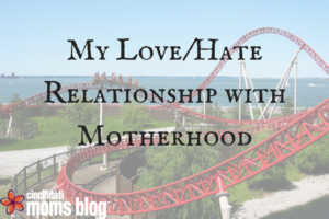 CMB My Love_Hate Relationship with Motherhood
