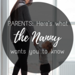 Here's What the Nanny Wants You to Know